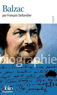 François Taillandier - Balzac.