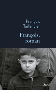 François Taillandier - François, roman.