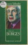 François Taillandier et Jorge Luis Borges - Jorge Luis Borges.