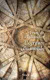 François Taillandier - L'écriture du monde.