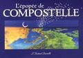 François Taillandier - L'épopée de Compostelle.