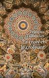 François Taillandier - La croix et le croissant.