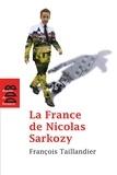 François Taillandier - La France de Nicolas Sarkozy - Chroniques de L'Humanité (2007-2011).