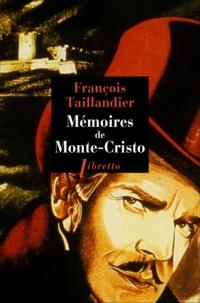 François Taillandier - Mémoires de Monte-Cristo.