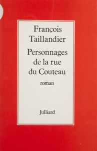 François Taillandier - Personnages de la rue du Couteau.