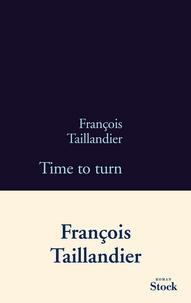François Taillandier - Time to turn.