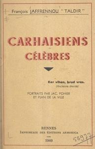 François Taldir Jaffrennou et Jac Pohier - Carhaisiens célèbres.