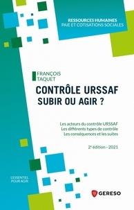 François Taquet - Contrôle URSSAF : subir ou agir ?.
