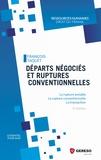 François Taquet - Départs negociés et ruptures conventionnelles - La rupture amiable, la rupture conventionnelle, la transaction.