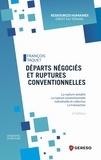 François Taquet - Départs négociés et ruptures conventionnelles - La rupture amiable, la rupture conventionnelle individuelle et collective, la transaction.