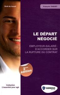 François Taquet - Le départ négocié - Employeur-salarié : s'accorder sur la rupture du contrat.
