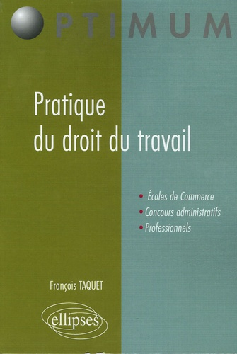 François Taquet - Pratique du droit du travail.