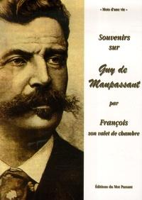 François Tassart - Souvenirs sur Guy de Maupassant - Par François son valet de chambre (1883-1893).