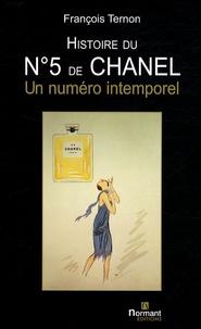 François Ternon - Histoire du N° 5 de Chanel - Un numéro intemporel.