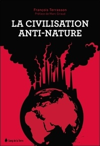 François Terrasson - La civilisation anti-nature.