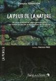 François Terrasson - La peur de la nature - Au plus profond de notre inconscient, les vraies causes de la destruction de la nature.