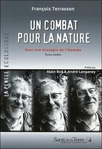 François Terrasson - Un combat pour la nature - Pour une écologie de l'homme.