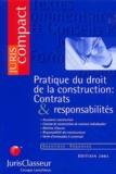 François Terré et  Collectif - Pratique du droit de la construction - Contrats & responsabilités.