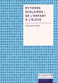 François Testu - Rythmes scolaires : de l'enfant à l'élève.