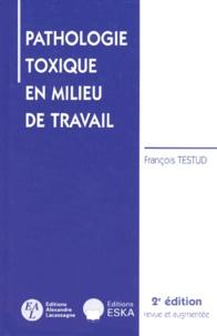 PATHOLOGIE TOXIQUE EN MILIEU DE TRAVAIL - François Testud | Showmesound.org