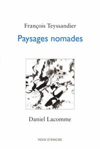 François Teyssandier - Paysages nomades.