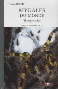 François Teyssié - Mygales du monde - Theraphosidae.