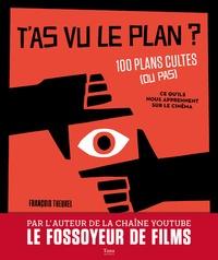 Télécharger des livres sur Google T'as vu le plan ?  - 100 plans cultes (ou pas) et ce qu'ils nous apprennent sur le cinéma en francais CHM par François Theurel 9791030102734