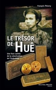 Le trésor de Huê - Une face cachée de la colonisation de lIndochine.pdf