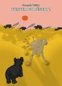 François Thiéry - L'enfer du désert.