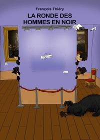 François Thiéry - La Ronde des hommes en noir.