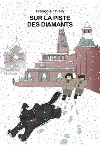François Thiéry - Sur la piste des diamants.