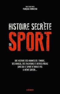 François Thomazeau - Histoire secrète du sport.