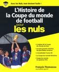 François Thomazeau - L'histoire de la coupe du monde de football pour les nuls.