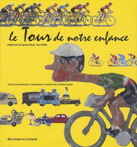 François Thomazeau - Le Tour de notre enfance.