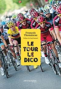 François Thomazeau - Le Tour, le dico.