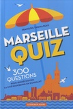 François Thomazeau - Marseille Quiz - 300 questions pour (re)découvrir la cité phocéenne en s'amusant.