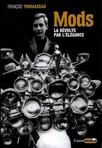 François Thomazeau - Mods - La révolte par l'élégance.