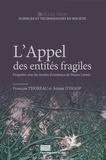 François Thoreau et Ariane D'Hoop - L'appel des entités fragiles - Enquêter avec les modes d'existence de Bruno Latour.