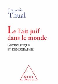 François Thual - Fait juif dans le monde (Le) - Géopolitique et démographie.