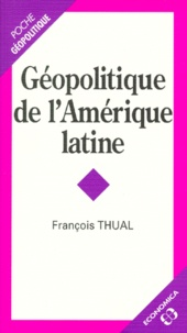François Thual - Géopolitique de l'Amérique latine.