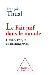 François Thual - Le fait juif dans le monde - Géopolitique et démographie.