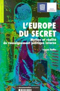 François Thuillier - L'Europe du secret. - Mythes et réalité du renseignement politique interne.