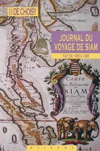 François-Timoléon de Choisy - Journal du Voyage de Siam - Fait en 1685 et 1686.