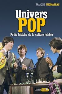 Galabria.be Univers Pop - Musique, pop art, design, cinéma, littérature : petite histoire de la culture jetable Image
