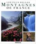 François Tosello Bancal et Jean-François Labourie - Les plus belles montagnes de France.