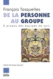 François Tosquelles - De la personne au groupe - A propos des équipes de soin.
