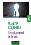 François Tosquelles - L'enseignement de la folie - Entretiens.