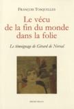 François Tosquelles - Le vécu de la fin du monde dans la folie - Le témoignage de Gérard de Nerval.