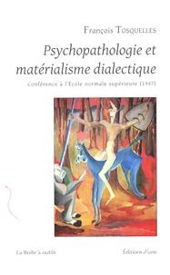 François Tosquelles - Psychopathologie et matérialisme dialectique.