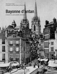 Satt2018.fr Bayonne d'antan - A travers la carte postale ancienne Image